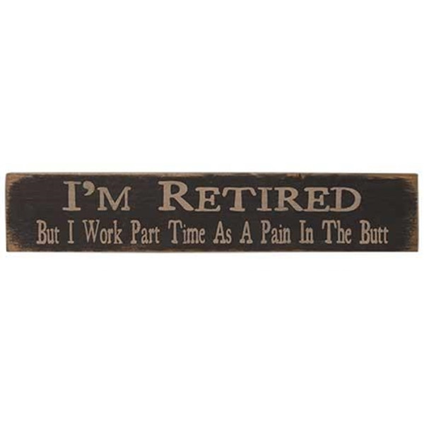 I'M Retired Sign Black G12705K By CWI Gifts