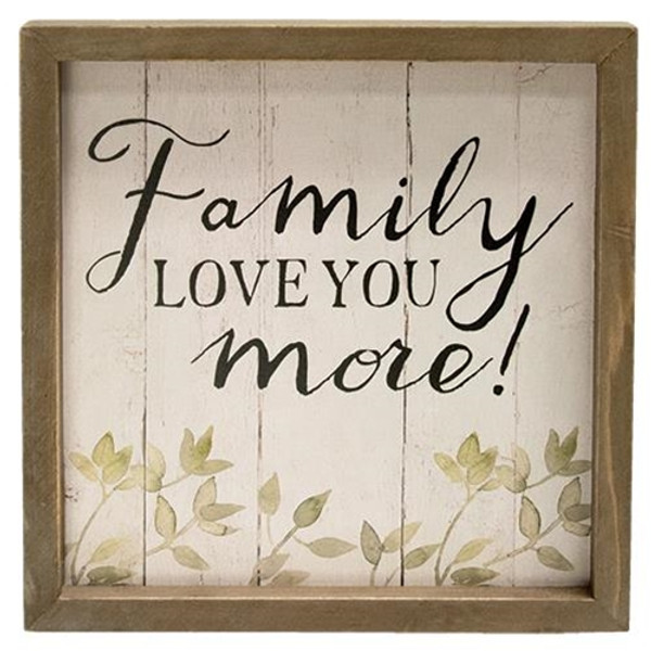 Family Love You More Framed Sign G34338 By CWI Gifts
