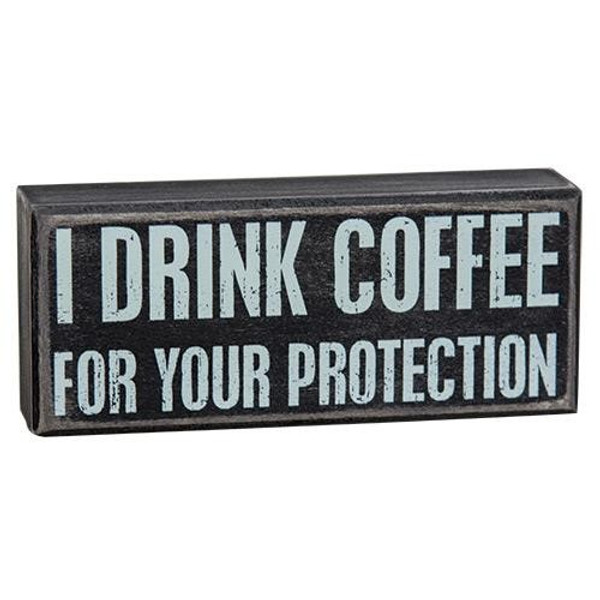 I Drink Coffee Box Sign G19104 By CWI Gifts