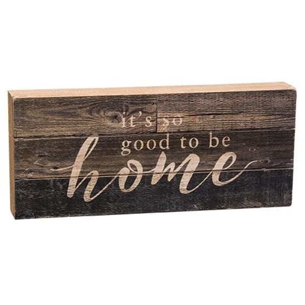 Good To Be Home Wood Sign G65050 By CWI Gifts