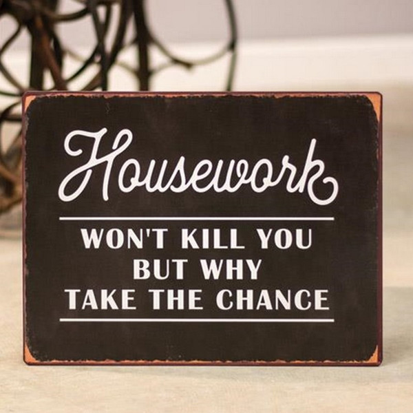 Housework Won'T Kill You Distressed Metal Sign G65099 By CWI Gifts