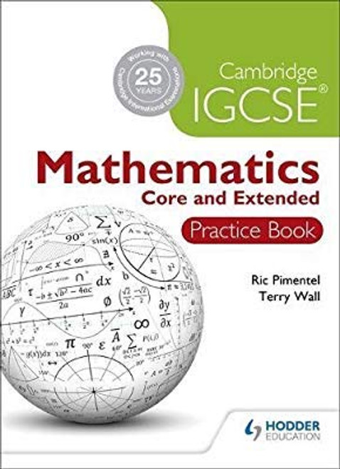 Cambridge IGCSE Mathematics Core and Extended Practice Book
