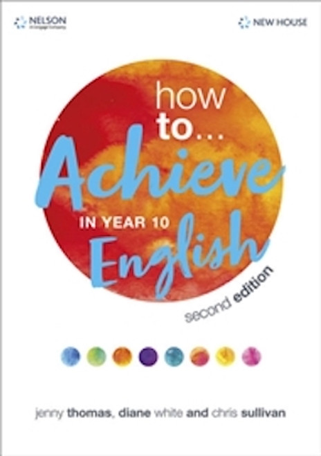 How to... Achieve in Year 10 English (2e)