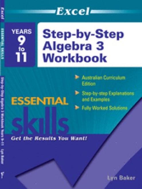 Excel Step by Step Algebra 3: Year 9-11 : Years 9-11