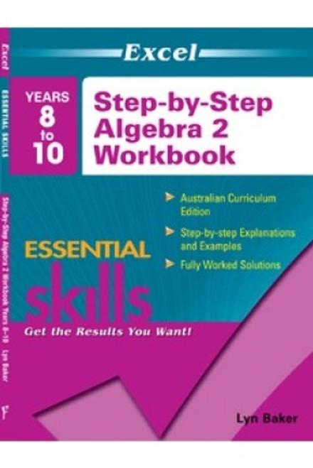 Excel Essential Skills Years 8 to 10 Step-By-Step Algebra 2 Workbook