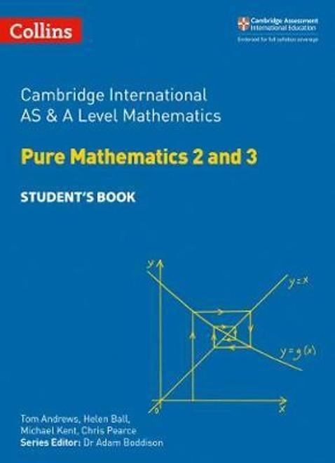 Cambridge International AS & A Level Mathematics Pure Mathematics 2 and 3 Student's Book