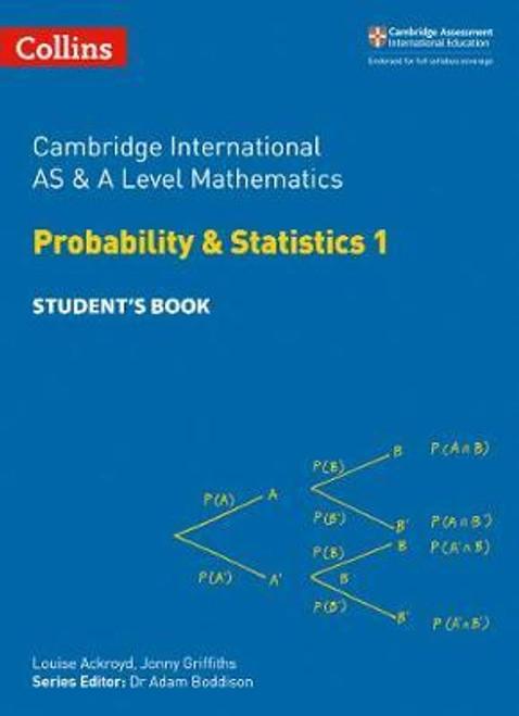 Cambridge International AS & A Level Mathematics Statistics 1 Student's Book