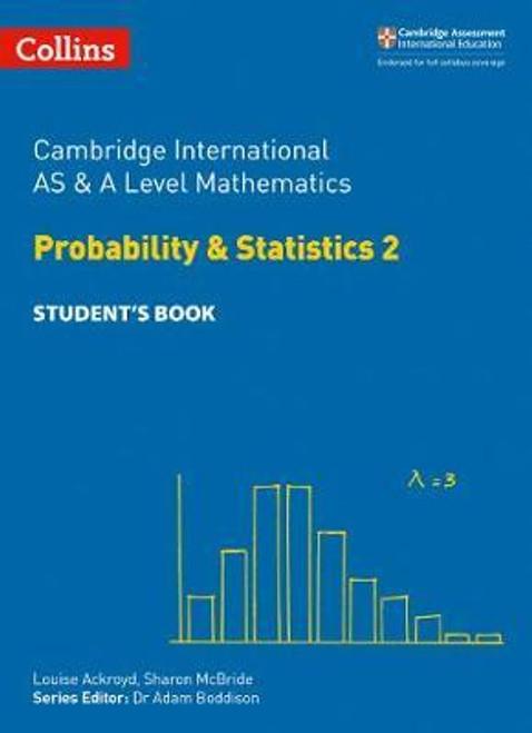 Cambridge International AS & A Level Mathematics Statistics 2 Student's Book