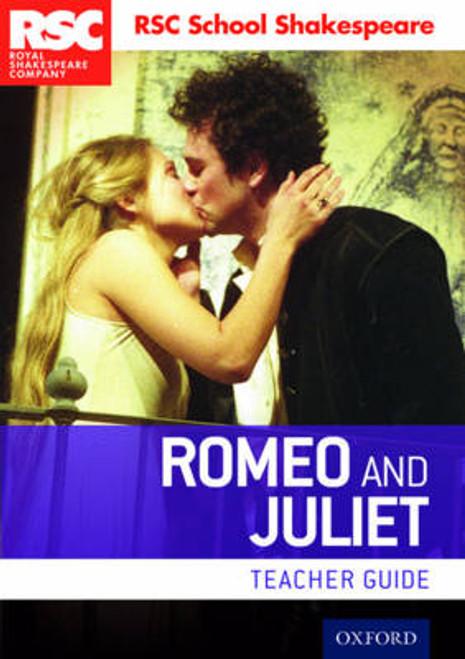 RSC School Shakespeare: Romeo and Juliet (Teacher Guide)