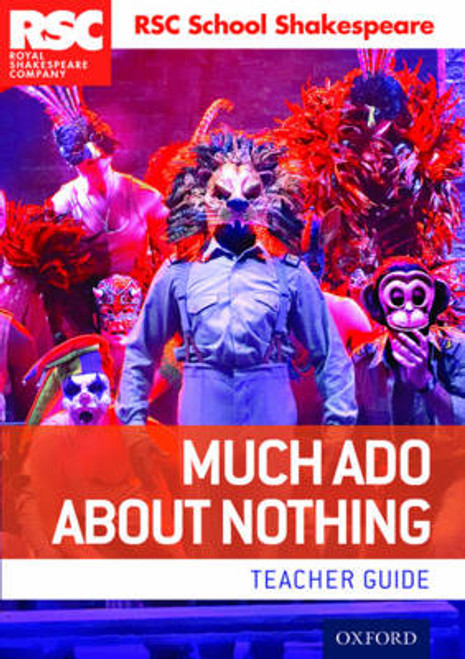 RSC School Shakespeare: Much Ado About Nothing (Teacher Guide)