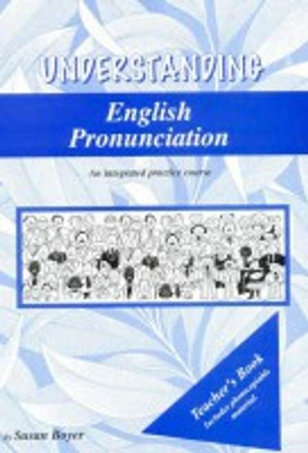 Understanding English Pronounciation: Teacher's Book