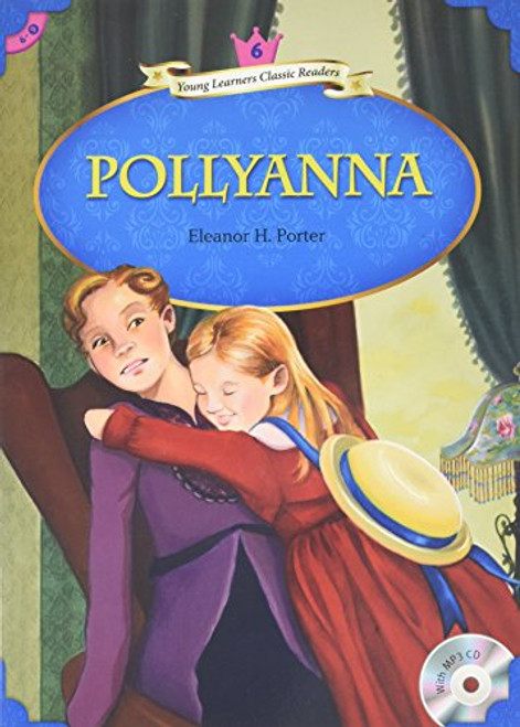 Young Learners Classic Readers Level 6: Pollyanna