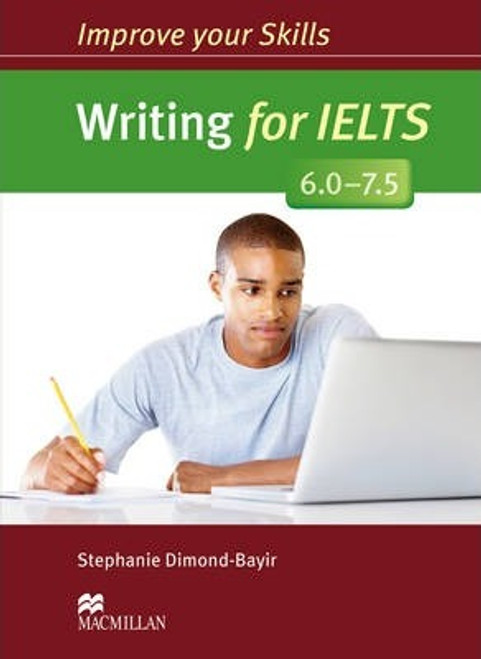 Improve Your Skills: Writing for IELTS 6.0-7.5 Student's Book (without Key)