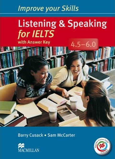 Improve Your Skills: Listening & Speaking for IELTS 4.5-6.0 Student's Book with Key