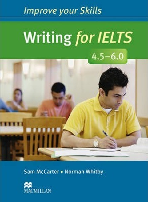 Improve Your Skills: Writing for IELTS 4.5-6.0 Student's Book (without Key)
