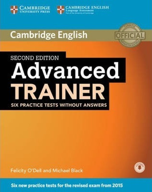 Cambridge English Advanced Trainer Six Practice Tests without Answers