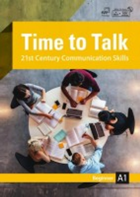 Time to Talk: 21st Century Communication Skills Beginner A1