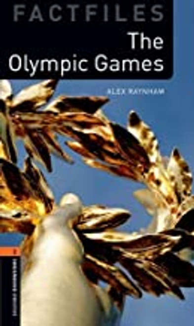 Oxford Bookworms Library Factfiles: The Olympic Games (Level 2)