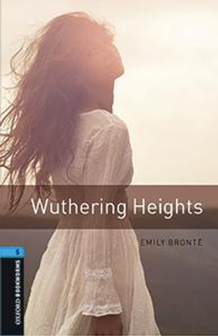 Oxford Bookworms Library: Wuthering Heights Audio Pack (Level 5)