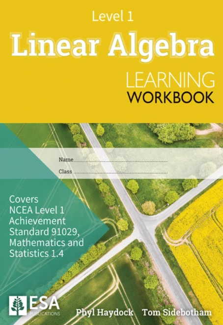 LEVEL 1 LINEAR ALGEBRA 1.4 LEARNING WORKBOOK (NEW EDITION)