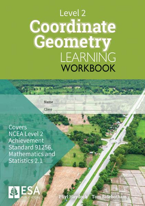 LEVEL 2 COORDINATE GEOMETRY 2.1 LEARNING WORKBOOK (NEW EDITION)