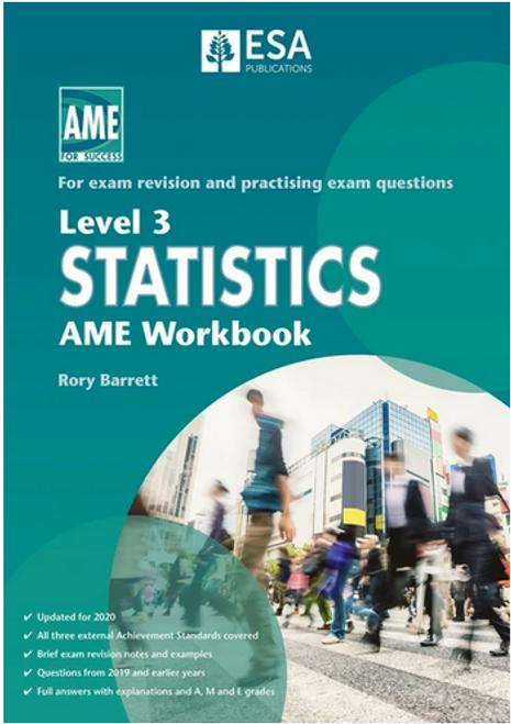 Level 3 Statistics: AME Workbook (2020 edition)