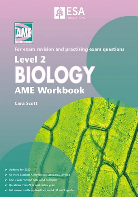 Level 2 Biology: AME Workbook (2020 edition)