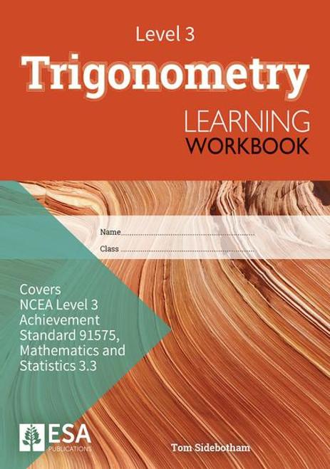Level 3 Trigonometry 3.3 Learning Workbook (new edition)