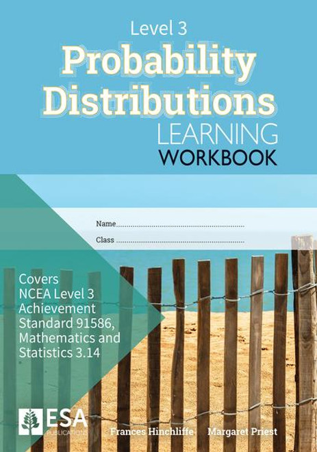 Level 3 Probability Distributions 3.14 Learning Workbook (new edition)