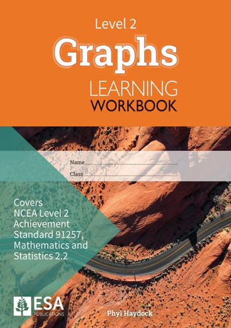 Level 2 Graphs 2.2 Learning Workbook (new edition)
