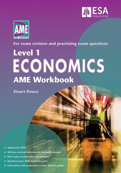 Level 1 Economics AME Workbook 2021