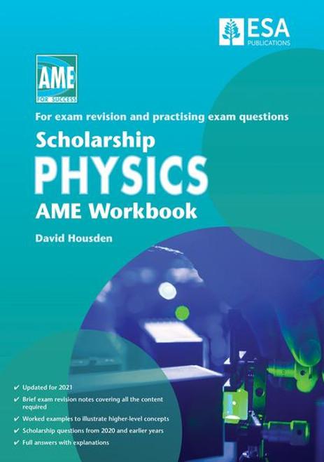Scholarship Physics AME Workbook 2021