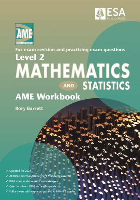 Level 2 Mathematics and Statistics AME Workbook 2021