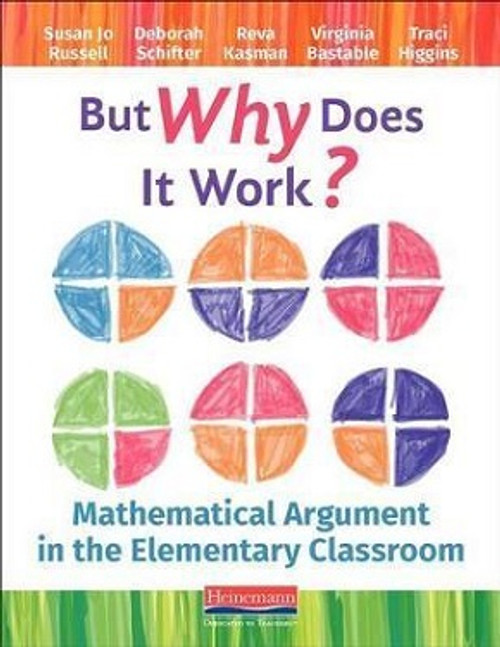 But Why Does It Work?: Mathematical Argument in the Elementary Classroom