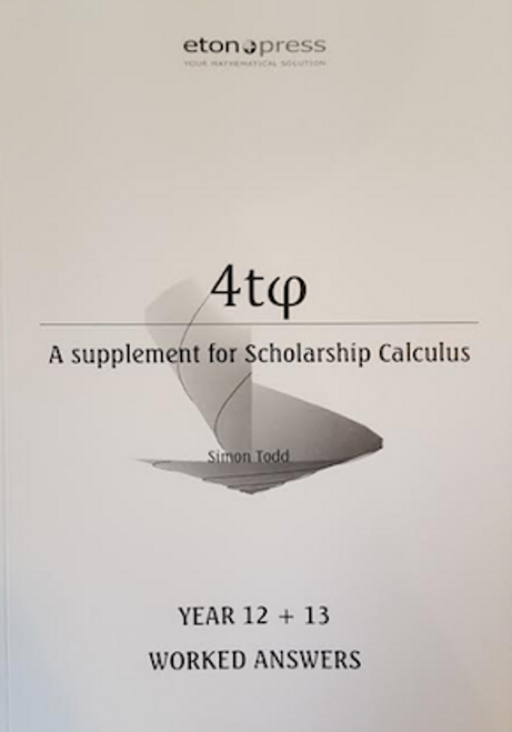 4tᵩ Year 12 & Year 13 Scholarship Calculus Worked Solutions