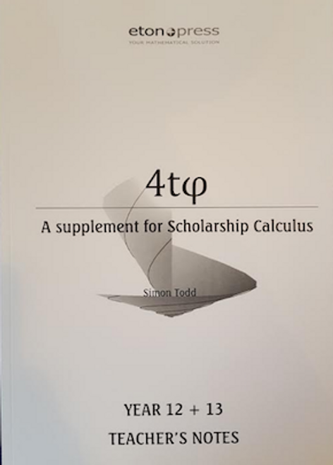 4tᵩ Year 12 & Year 13 Scholarship Calculus Teachers Notes