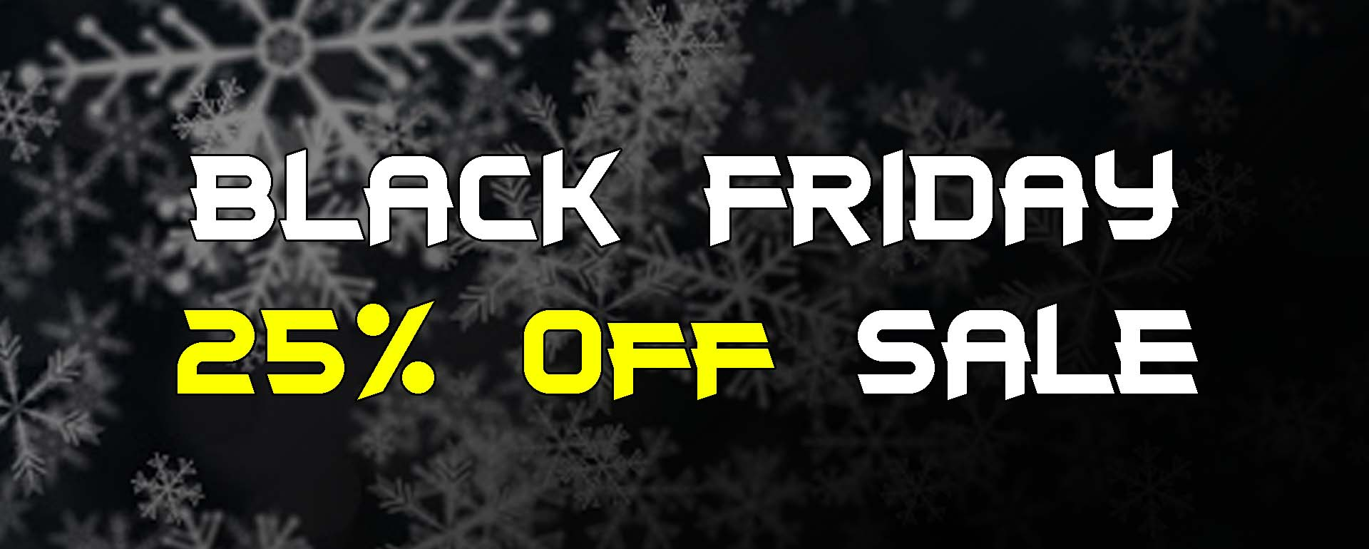 Black Friday 25% Off Sale