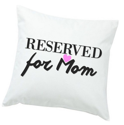 Reserved for Mom Pillow