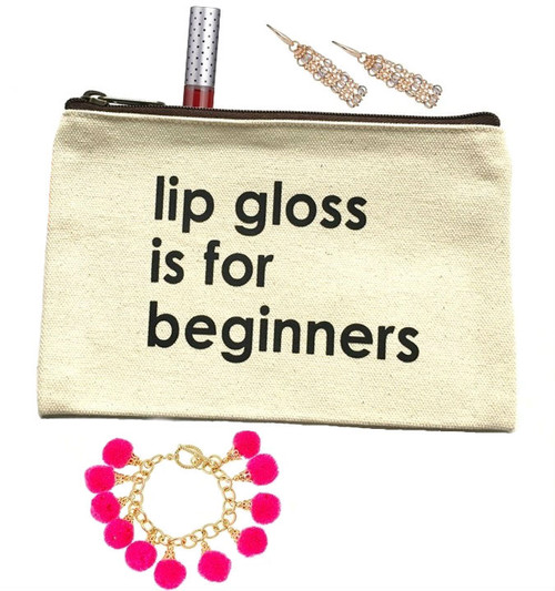 Lip Gloss Is For Beginners Canvas Make Up Bag