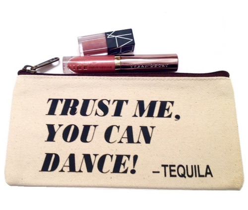 Trust Me, You Can Dance - Tequila Canvas Make Up Bag