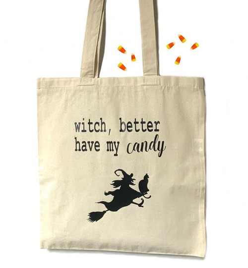 Witch Better Have My Candy Halloween Tote Bag