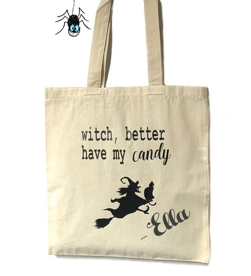 Personalized Witch Better Have My Candy Halloween Tote Bag