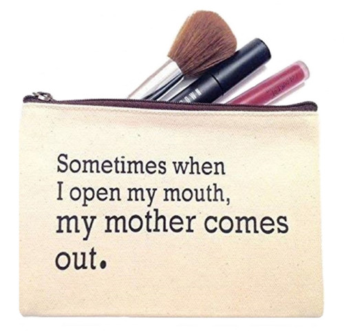 Sometimes When I Open My Mouth, My Mother Comes Out Canvas Pouch