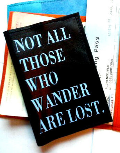 Not All Those Who Wander Are Lost Passport Cover, Fun Leather Passport Cover