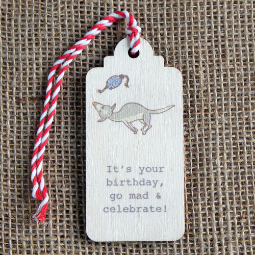 """Wooden Printed Gift Tags - """"Go mad & celebrate"""""""