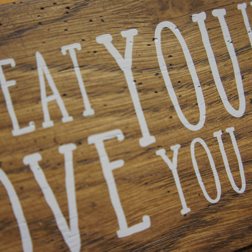 Distressed oak sign (I'll Eat You Up, I Love You So!)