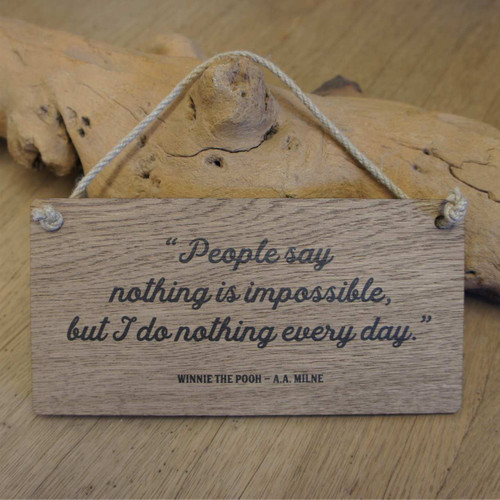 Wooden Printed Gift Sign - Winnie the Pooh Quote - Nothing is Impossible