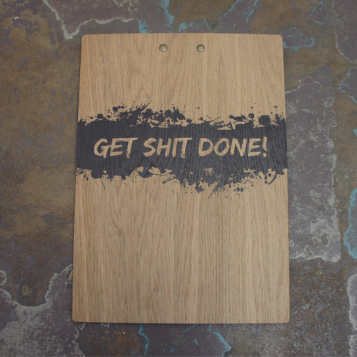 "Wooden printed clipboard - ""Get Shit Done"""