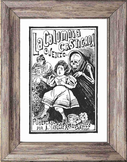Day of the Dead Poster / Print - La Calumnia