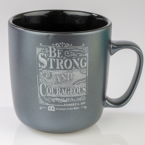 Be Strong and Courageous Joshua 1:9 Mug